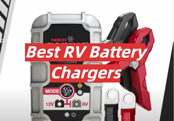 5 Best RV Battery Chargers