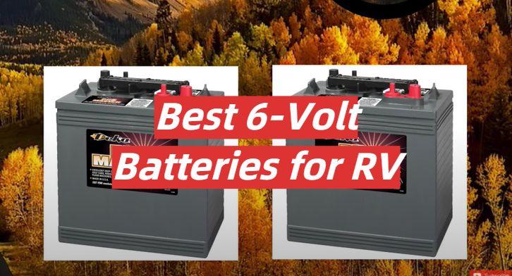 5 Best 6-Volt Batteries for RV