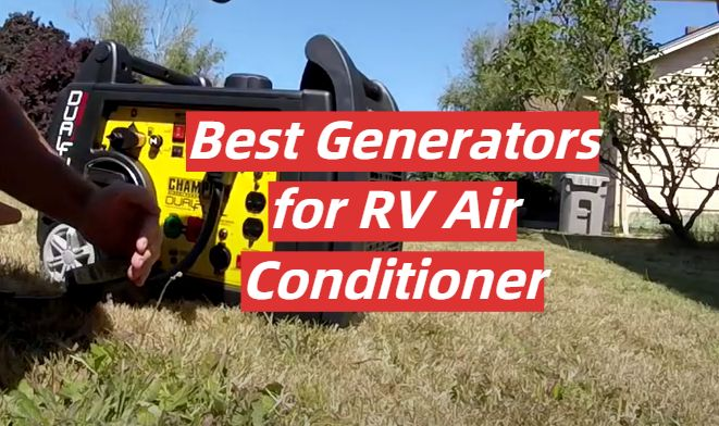 5 Best Generators for RV Air Conditioner