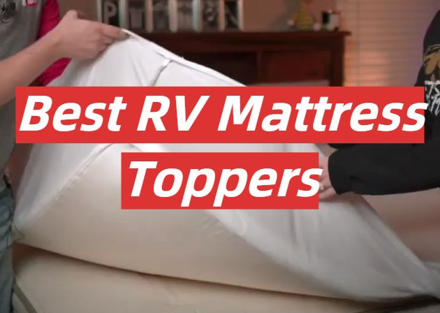 5 Best RV Mattress Toppers