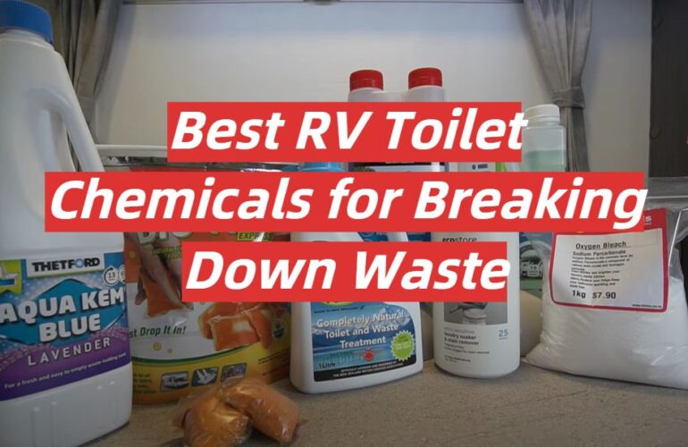 5 Best RV Toilet Chemicals for Breaking Down Waste