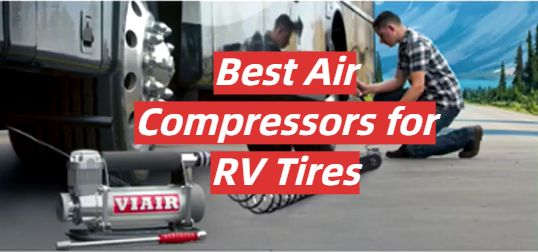5 Best Air Compressors for RV Tires