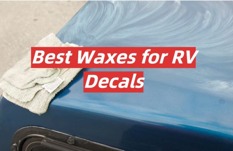 5 Best Waxes for RV Decals