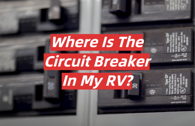 Where Is The Circuit Breaker In My RV?