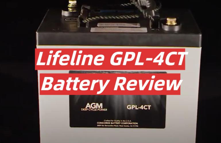 Lifeline GPL-4CT Battery Review